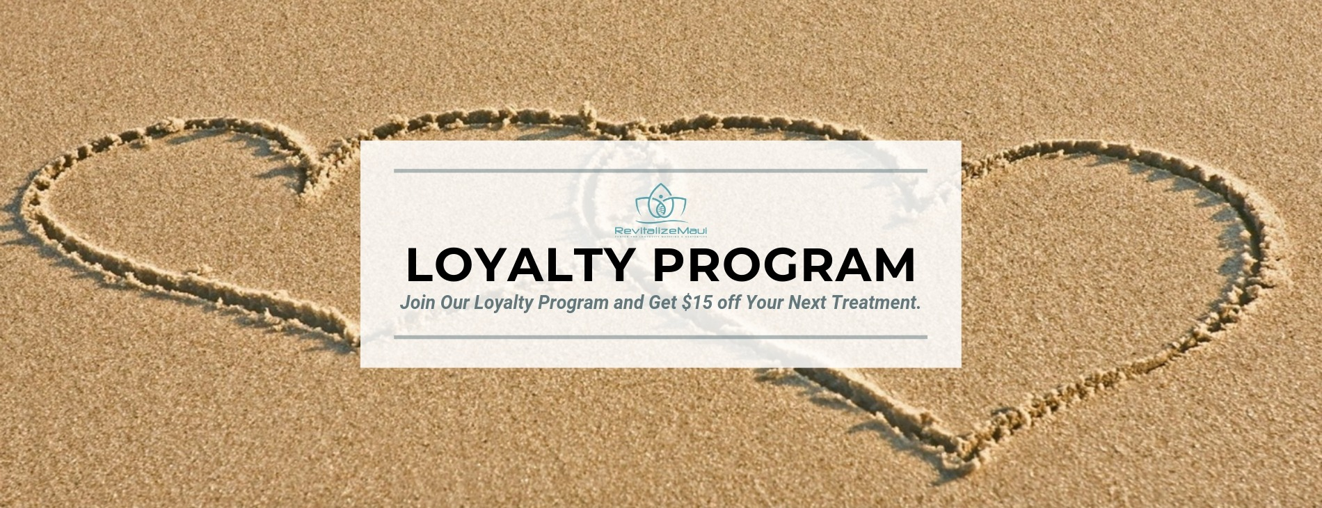 Join our RevitalizeMaui Loyalty Program